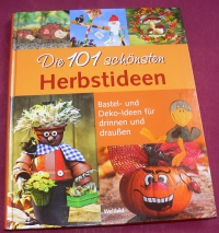Die 101 schönsten Herbstideen (Weltbild - 2008)