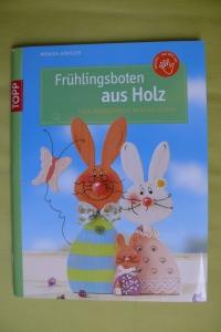 Frühlingsboten aus Holz / Monika Gänsler (Topp 2009)