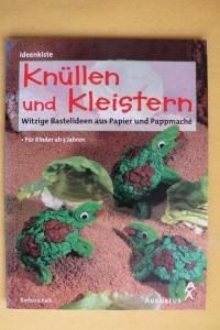 Knüllen und Kleistern / Barbara Kalk (Augustus 2001)