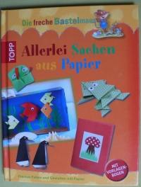 Allerlei Sachen aus Papier / Susanne Wicke (2002 Topp)