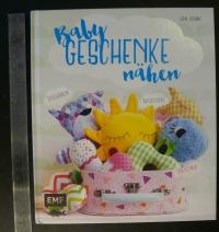 Baby Geschenke nähen / L. Starke (EMF - 2017)
