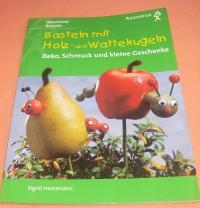 Basteln mit Holz- und Wattekugeln / Heinzmann (Augustus 2000)