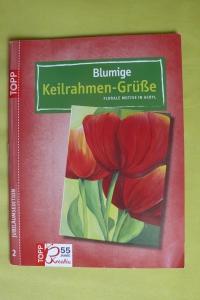 Blumige Keilrahmen-Grüße (Topp - 2010)