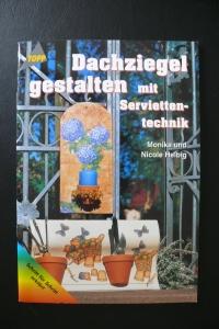 Dachziegel gestalten mit Serviettentechnik / Helbig (Topp 2001)