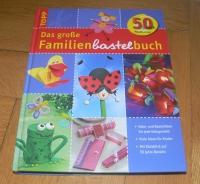 Das grosse Familienbastelbuch (Topp - 2005)