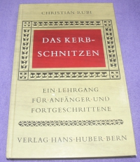 Das Kerbschnitzen / Christian Rubi (Hans Huber - 1976)