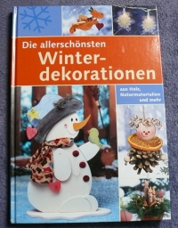 Die allerschönsten Winterdekorationen (Weltbild 2005)
