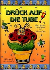 Drück auf die Tube / nur Vorlagen