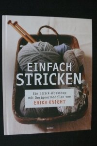 Einfach Stricken / Erika Knight (Weltbild 2018)