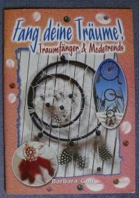 Fang deine Träume! / Barbara Gilli (2003 Bücherzauber)