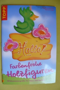 Farbenfrohe Holzfiguren / Schröder - Vogel (Topp 2007)