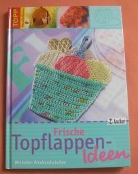 Frische Topflappen-Ideen / Topp 2007