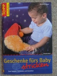 Geschenke fürs Baby stricken / G. Klöppel (Topp 2006)