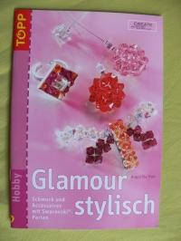 Glamour stylisch / Angelika Ruh (Top - 2005)