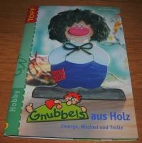 Gnubbels aus Holz / Monika Gänsler (Topp - 2004)
