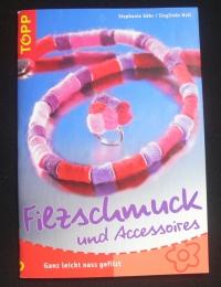 Filzschmuck und Accessoires / Göhr-Holl (Topp - 2006)