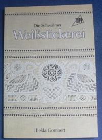 Die Schwälmer Weißstickerei / Thekla Gombert (Topp - 1981)