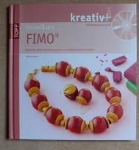 Grundkurs FIMO® - Anke Humpert (Topp 2012)