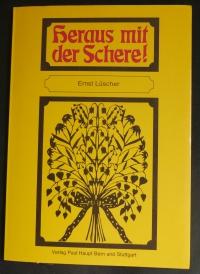 Heraus mit der Schere! / Ernst Lüscher (Haupt - 1986