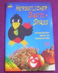 Herbstliche Bastel-Spass / Ingrid Wurst (Topp - 1999)