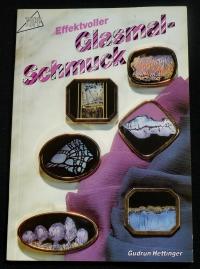 Effektvolle Glasmal-Schmuck / Gudrun Hettinger (Topp - 1991)