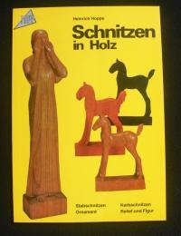 Schnitzen in Holz / Heinrich Hoppe (Topp - 1983)