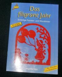 Das filigrane Jahr / Angelika Kipp (Topp - 1996)
