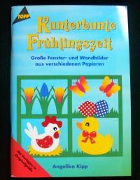 Kunterbunte Frühlingszeit / Angelika Kipp (topp - 1999)