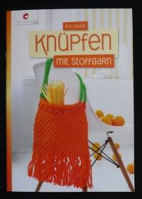 Knüpfen mit Stoffgarn / Kim Goldt (Christophorus - 2013