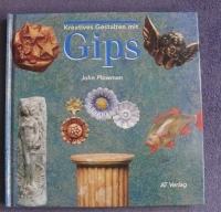 Kreatives Gestalten mit Gips / Plowman (AT 1996)
