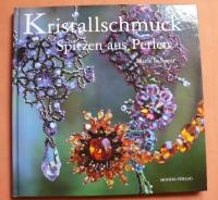 Kristallschmuck - Spitzen aus Perlen / Marie le Sueur (Mondo 2006)
