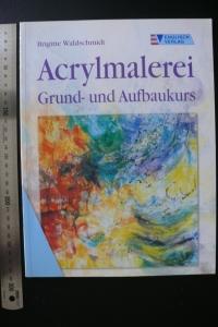Acrylmalerei - Grund- und Aufbaukurs / Waldschmidt (Englisch 2000)