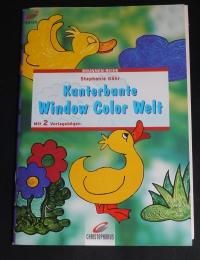 Kunterbunte Window Color Welt / Stephanie Göhr (Christophorus - 2000)