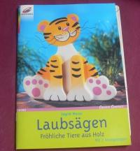 Laubsägen - fröhliche Tiere aus Holz / Ingrid Moras (Christophorus - 2004)