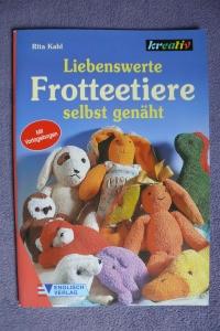 Liebenswerte Frotteetiere selbst genäht / R. Kahl (kreativ 1999)