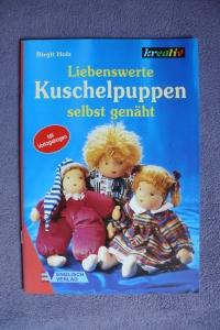 Liebenswerte Kuschelpuppen selbst genäht / B. Holz (kreativ 2000)