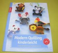 Modern Quilling kinderleicht / Gudrun Schmitt (Topp 2010)