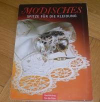 Modisches - Spitze für die Kleidung (Klöppel - BuchVerlag für die Frau) 1999