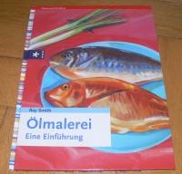 Ölmalerei - Eine Einführung (Urania 2003)