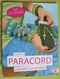 Paracord geknüpft & gehäkelt / Ingrid Moras (CV - 2015)