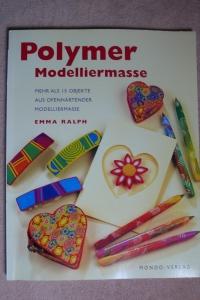 Polymer - Modelliermasse / Emma Ralph (Mondo 2004)