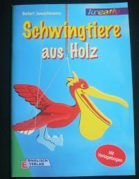 Schwingtiere aus Holz / Herbert Januschkowetz (kreativ - 1998)