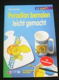 Porzellan bemalen leicht gemacht / Marion Semling (Kreativ - 1998)