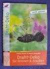 Draht-Deko für drinnen & draußen / Rosani - Feuerstein (Christophorus  2008)