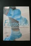 Filzsocken stricken - waschen -  wohlfühlen / V. Hug (OZCreativ 2013)
