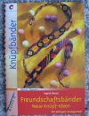 Freundschaftsbänder - Neue Knüpf-Ideen / Ingrid Moras (Christophorus CC - 2011)