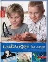 Laubsägen für Jungs / A. Täubner (Topp - 2011)