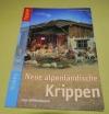 Neue alpenländische Krippen (Karl-Heinz Reicheneder) / Topp - 2005