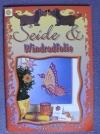Seide & Windradfolie / Bettina Neubauer (Vielseidig 2002)