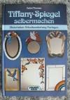 Tiffany-Spiegel selbermachen / Robin Thomas (Falken - 1985)